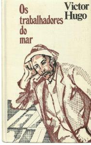 Os trabalhadores do mar - Victor Hugo